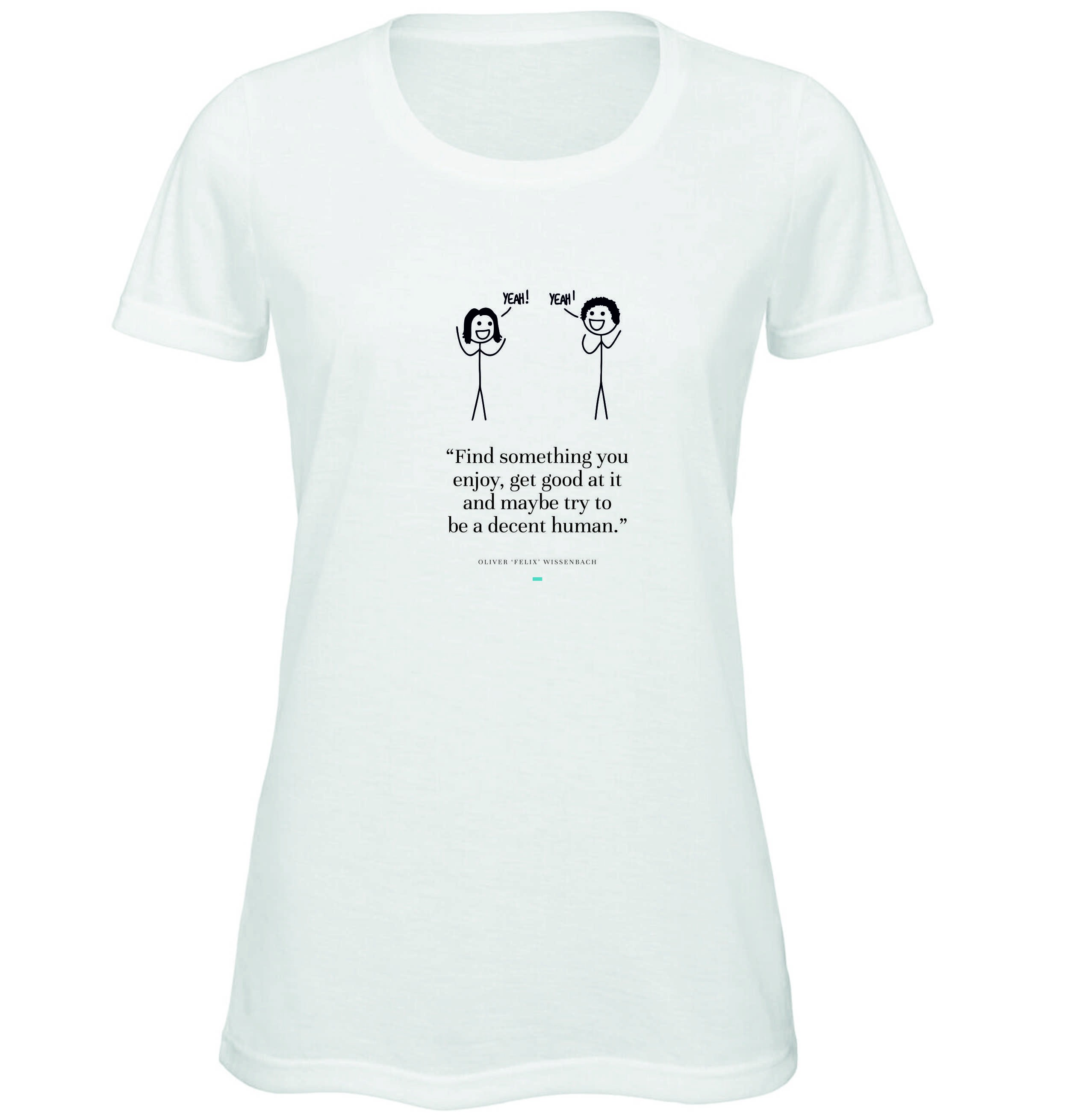 "Limited Edition Ladies Relaxed Fit Crew Neck T-Shirt - ""Find Something You Enjoy"""